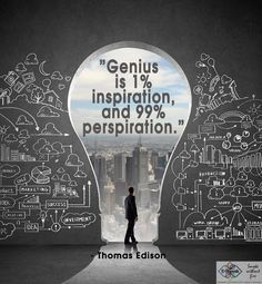 "Thomas Edison quote, ""Genius is 1%...."""