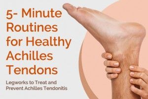 Fixing Your Feet: 5 Minute Exercises and Stretches to Effectively Treat Achilles Tendonitis