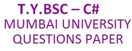 In this Pin will contain Third Year Bsc C# question paper of Mumbai University. For more such details visit us on http://www.bscmscit.blogspot.in/