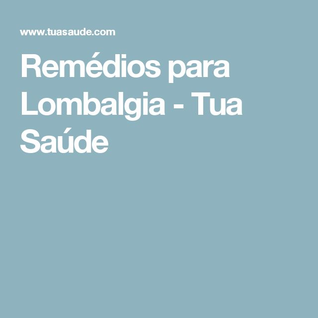 Remédios para Lombalgia - Tua Saúde