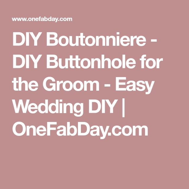 DIY Boutonniere - DIY Buttonhole for the Groom - Easy Wedding DIY | OneFabDay.com