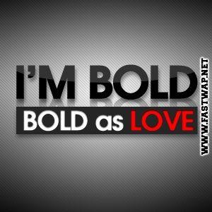 im bold