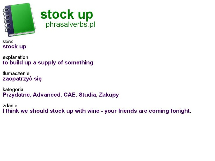 #shopping #phrasalverbs.pl, word: #stock up, explanation: to build up a supply of something, translation: zaopatrzyć się