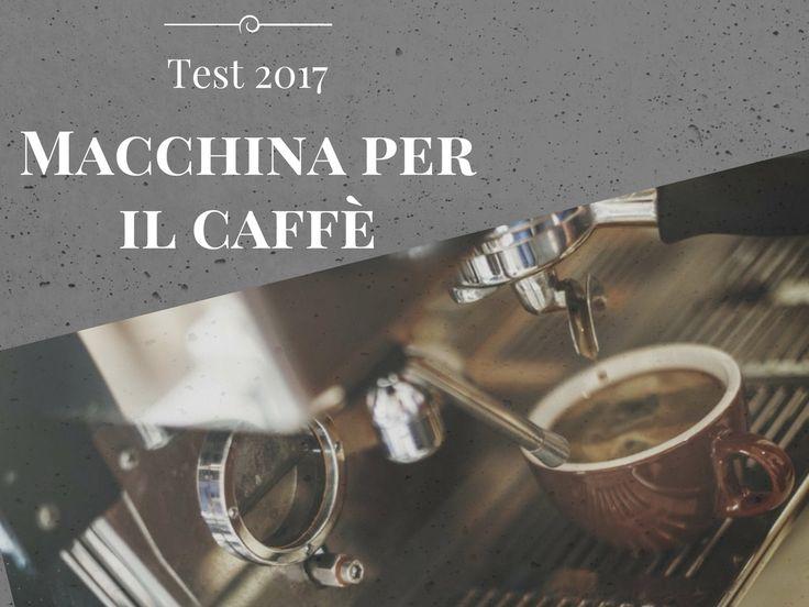 Cerchi un caffè buono come al bar? Grazie alle macchine per caffè espresso ora puoi concedertelo anche tu. Visita il nostro sito, i nostri esperti hanno testato le migliori macchine per caffè 2017, e offrono ora un'analisi per aiutarti nel scegliere la tua prossima macchina per caffè :)