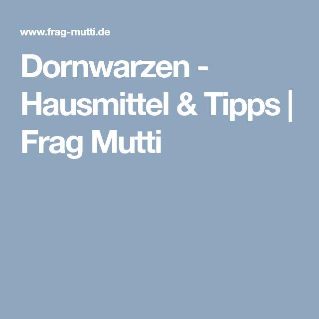 Dornwarzen - Hausmittel & Tipps | Frag Mutti