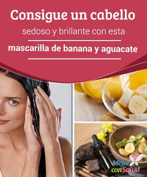 Consigue un cabello sedoso y brillante con esta mascarilla de banana y aguacate  La combinación de banana y aguacate nos da como resultado una mascarilla nutritiva para revitalizar el cabello. Te contamos cómo prepararla.