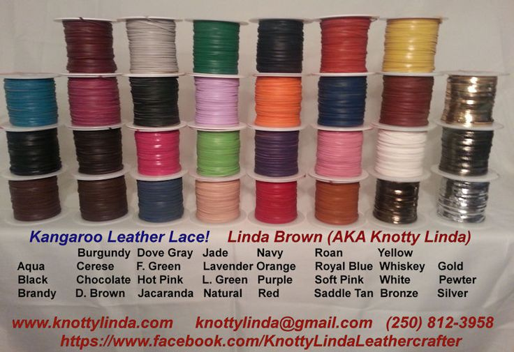 Soft, strong and abrasive resistant, all these beautiful colours of kangaroo leather lace are available from Linda Brown (AKA Knotty Linda, Leathercrafter.  Please email knottylinda@gmail.com for a price list and colour chart!
