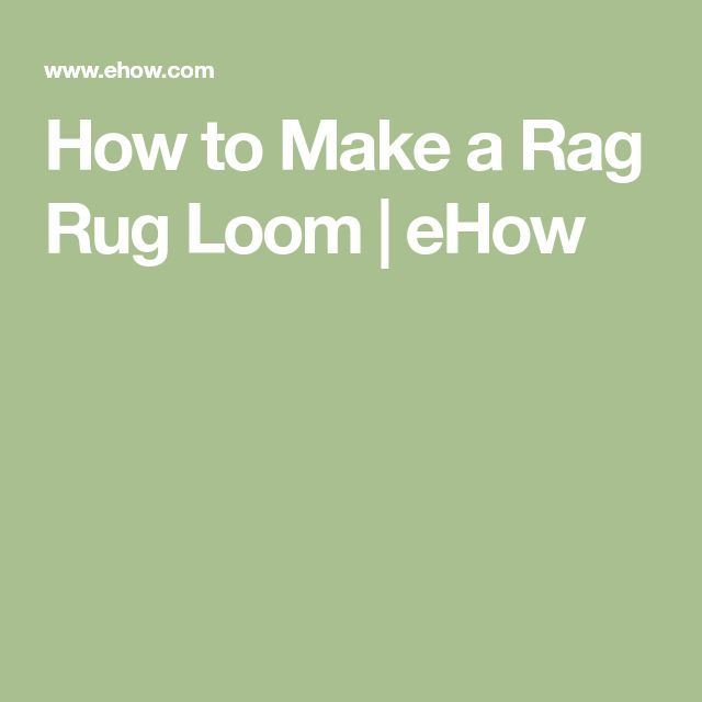 how to build a rag rug loom