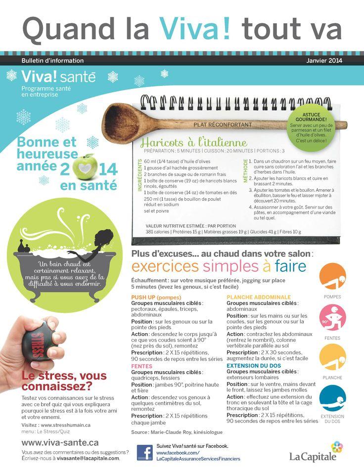 Bulletin Viva! Santé janvier 2014 VIVA Programme santé en entreprise est un programme clé en main, répondant aux besoins des employeurs en matière de prévention, de promotion de la santé et du mieux-être. Composez le 1 844-559-8482 (VIVA), écrivez à viva@lacapitale.com ou visitez http://viva.lacapitale.com/fr