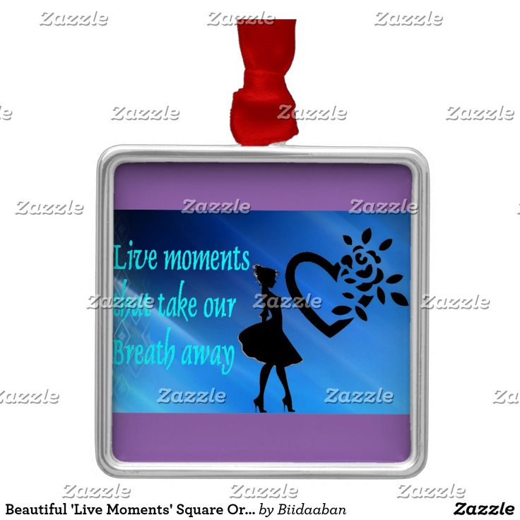 Beautiful 'Live Moments' Square Ornament