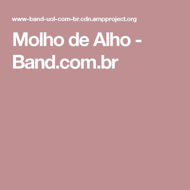 Molho de Alho - Band.com.br