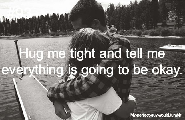 Single and looking for a man who… will hug me tight and ...