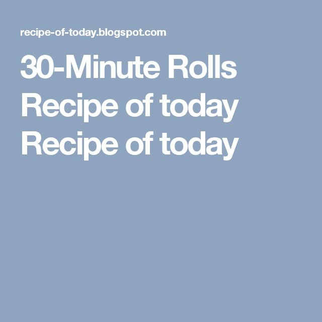30-Minute Rolls Recipe of today Recipe of today