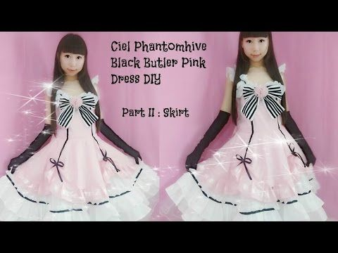 ▶ Fancy anime costume DIY - How to Sew Ciel Phantomhive Black Butler Pink Dress Part II: Skirt - YouTube