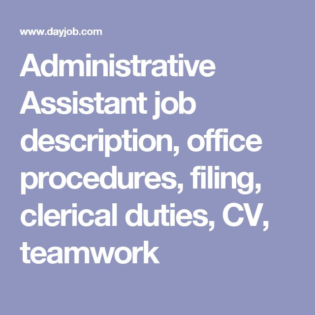 Administrative Assistant Job Description, Office Procedures, Filing, Clerical  Duties, CV, Teamwork  Clerical Duties