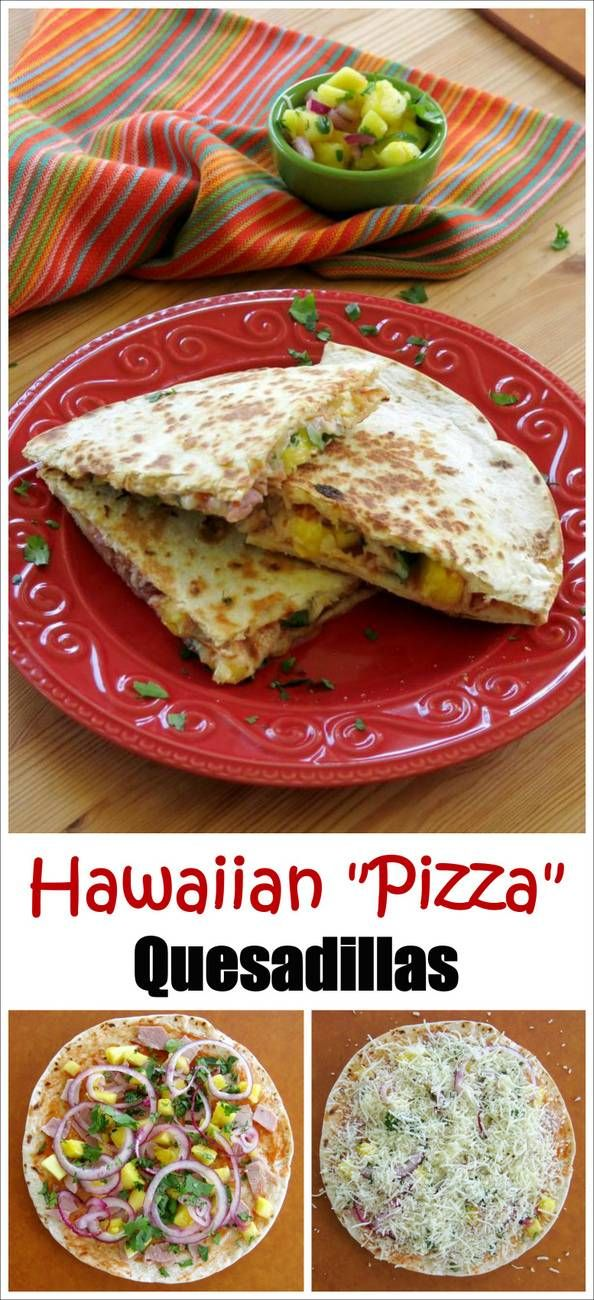 Hawaiian Pizza Quesadillas - easy recipe that's ready in under 30 minutes. Perfect for last minute dinners and #WeekdaySupper