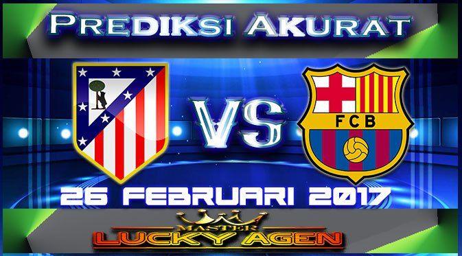 Master Agen Taruhan Bola Prediksi Akurat Atletico Madrid VS Barcelona 26 Februari