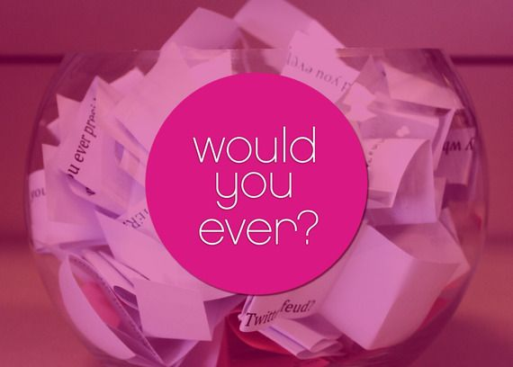 Play Our 'Would You Ever?' Girls' Night In Game! #wouldyouever #girlsnightin
