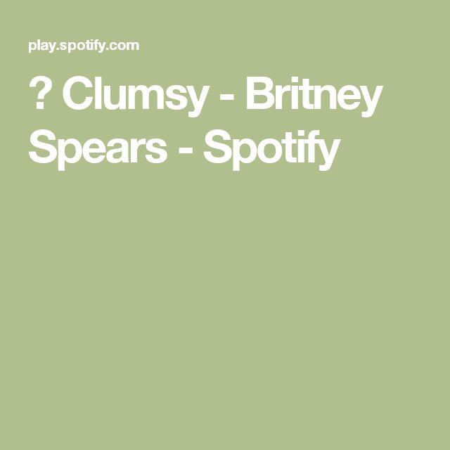 ▶ Clumsy - Britney Spears - Spotify