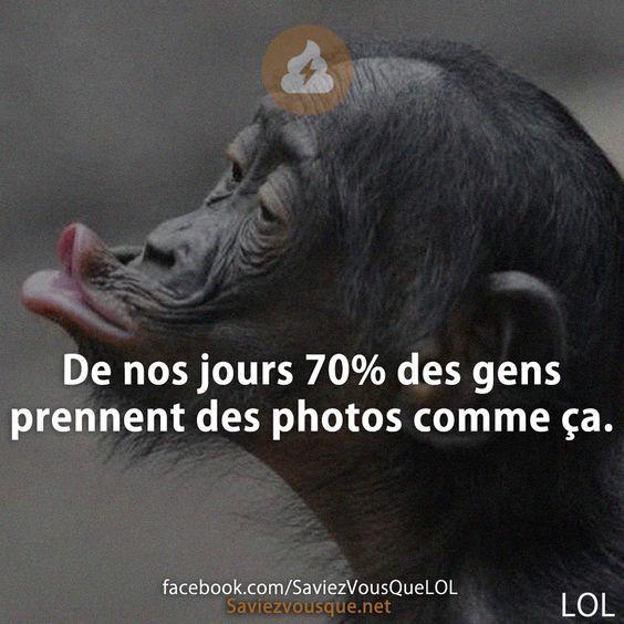 De nos jours 70% des gens prennent des photos comme ça. | Saviez-vous que ?