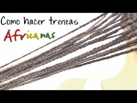 ¿Cómo hacer trenzas africanas? How to make african braids?