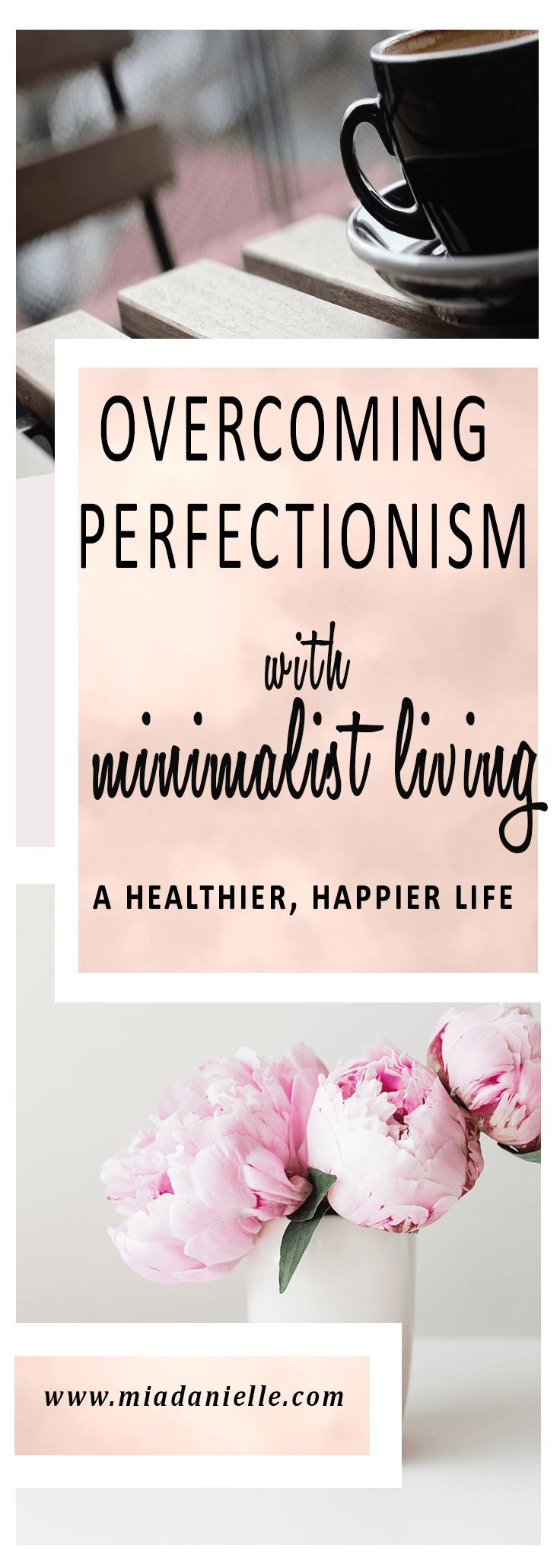 #Minimalism is not the same as #perfectionism! It is the opposite of perfectionism in 4 core ways. Click through to see--->