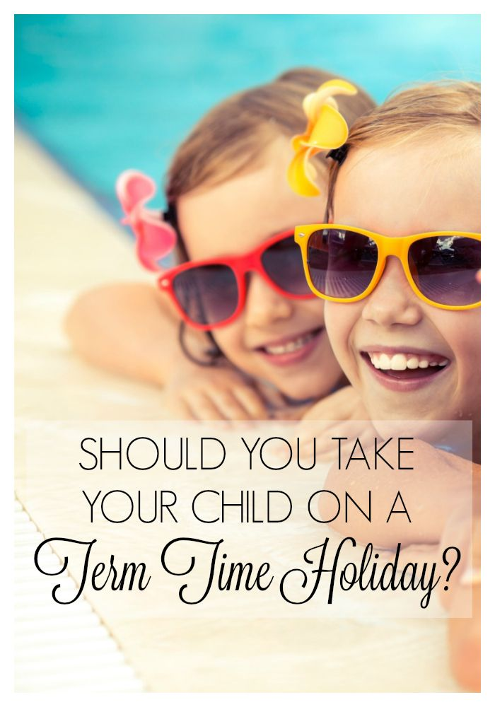 Should you take your child on a term time holiday? There's strong views on both sides, but these are the issues to consider.