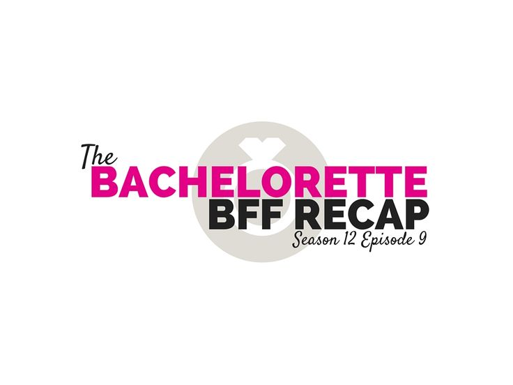 The Bachelorette BFF Recap: Season 12 Episode 9 on hawkandpearl.com