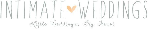 Intimate Weddings - Small Wedding Blog - DIY Wedding Ideas for Small and Intimate Weddings - Real Small Weddings