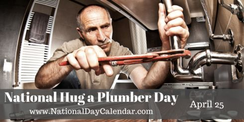 National Hug a Plumber Day - April 25
