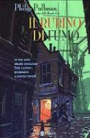 Il rubino di fumo : romanzo / Philip Pullman
