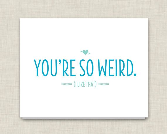 Funny Card / Love Card / You're So Weird by poundcakepress on Etsy