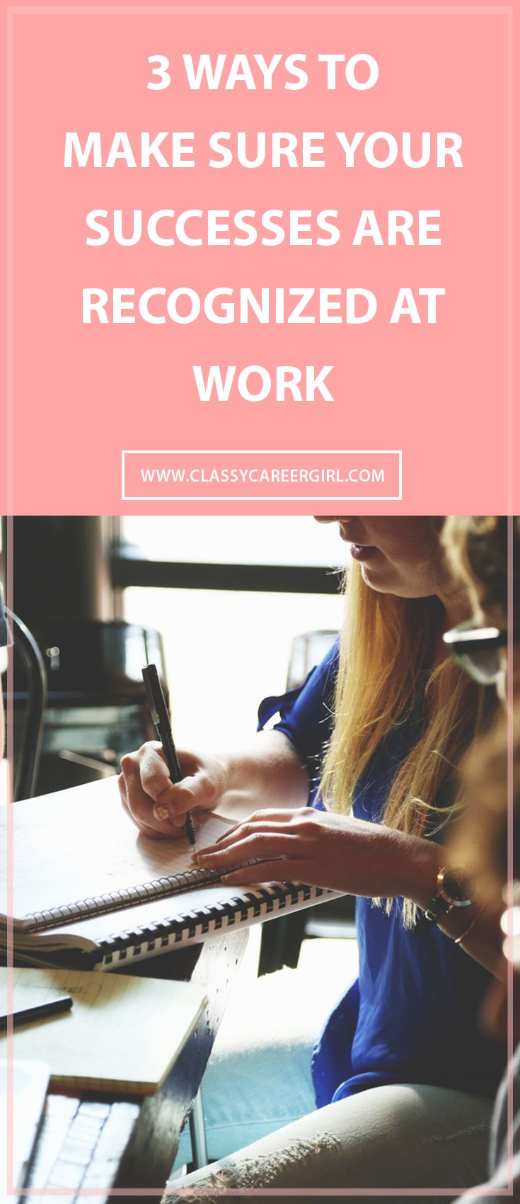 3 Ways To Make Sure Your Successes Are Recognized At Work. Career SuccessCareer  AdviceMidlife ...