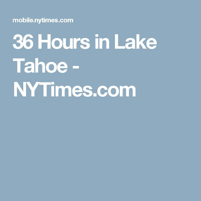 36 Hours in Lake Tahoe - NYTimes.com