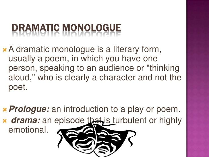 how to write a dramatic monologue poem The poems written in this form have only one element of the dramatic monologue is the monologue in the strict sense of the word [ 51 a -the hearer how- 57.