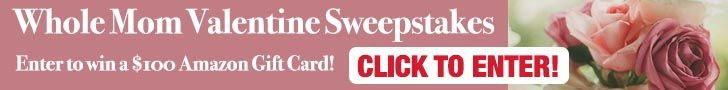Whole Mom Valentines 2017 Sweepstakes