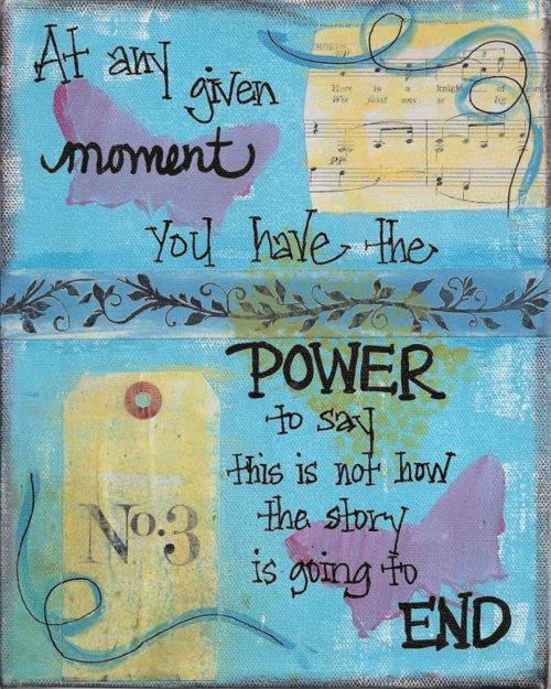 Write your story.Life Quotes, Remember This, Stories, Life Lessons, Art Journals, Wisdom, Quotes Life, Mixed Media Art, Inspiration Quotes