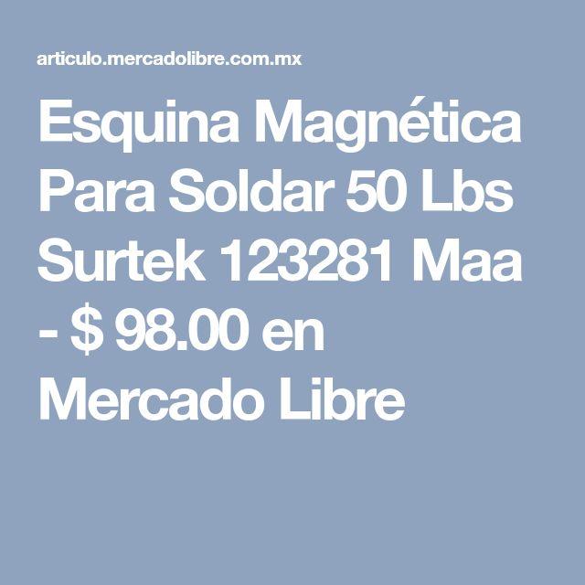 Esquina Magnética Para Soldar 50 Lbs Surtek 123281 Maa - $ 98.00 en Mercado Libre
