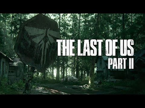 The Last Of Us 2 Trailer Runs On Updated Uncharted 4 Engine - The Last o...