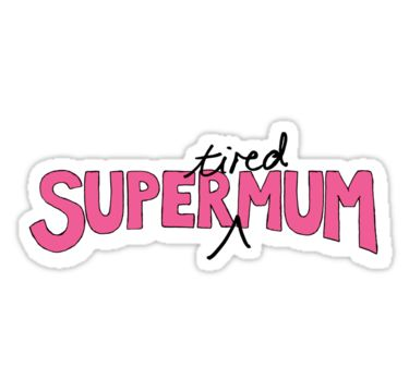 Super(tired)Mum in Pink and White by micklyn