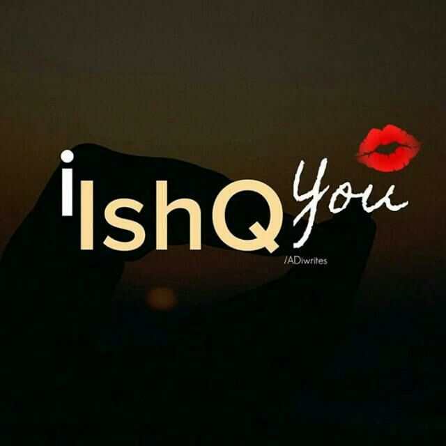 I Ishq you  ❤❤♥For More You Can Follow On Insta @love_ushi OR Pinterest @ANAM SIDDIQUI ♥❤❤