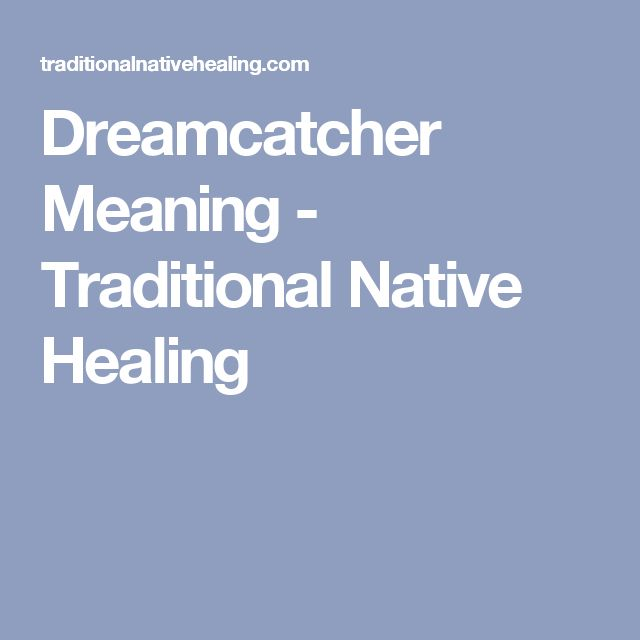 Dreamcatcher Meaning - Traditional Native Healing