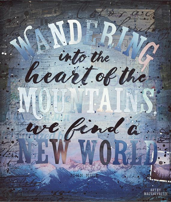 Heart of the Mountains  paper print  John Muir inspirational