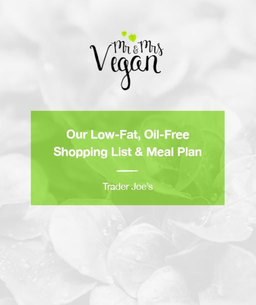 Whole Starch Low-Fat by Mr. and Mrs. Vegan. This is a free ebook for the perfect shopping list at Trader Joe's!