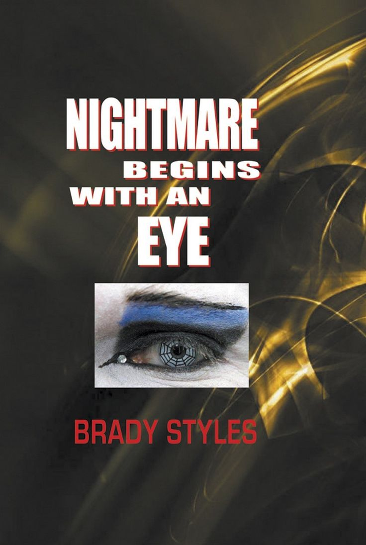 Nightmare Begins With an Eye eBook: Brady Styles: http://www.amazon.com.au/s/ref=nb_sb_noss/376-6359525-2879357?url=search-alias%3Ddigital-text&field-keywords=nightmare+begins+with+an+eye&rh=n%3A2490359051%2Ck%3Anightmare+begins+with+an+eye