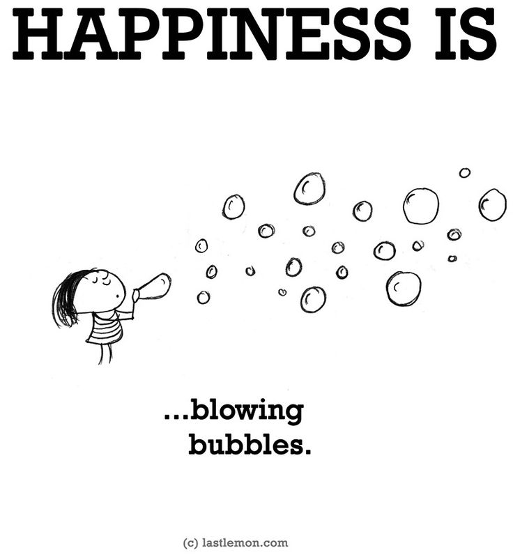 """Happiness is...blowing bubbles"" quote via www.LastLemon.com"