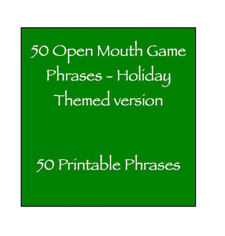 Open Mouth Game Phrases - Holiday Themed (Halloween Thanksgiving Christmas) Family / kid friendly - 50 Phrases Watch Ya Your Mouth Speak Out by ShesCutLoose on Etsy https://www.etsy.com/listing/482149449/open-mouth-game-phrases-holiday-themed