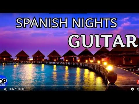 6) Spanish Chillout Lounge Relaxing Chill out New Music 2019