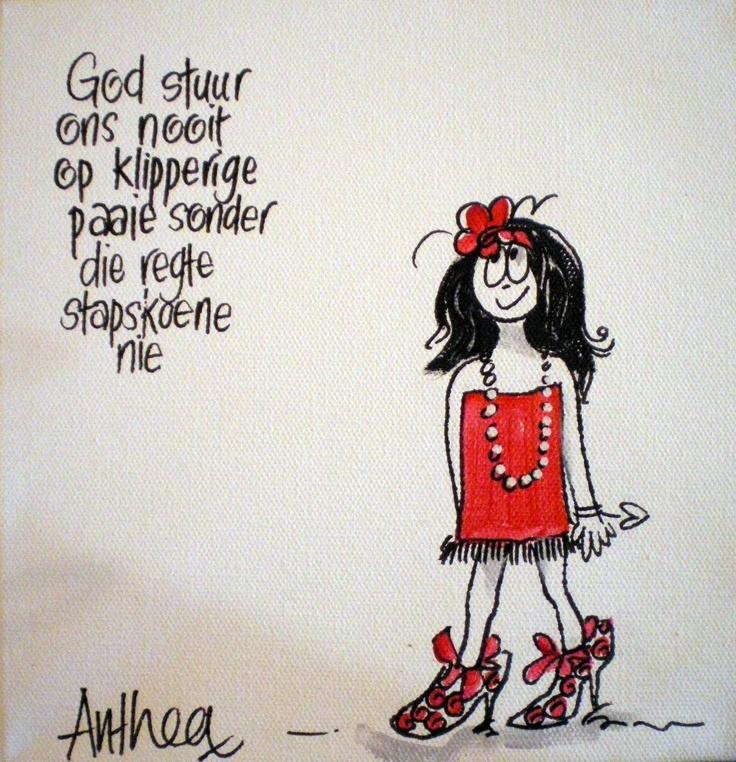 """""""God stuur ons nooit op klipperige paaie sonder die regte stapskoene nie."""" deur Anthea Art __[AntheaKlopper/FB] #Jesusmantras #Heartaches&Hardships"""