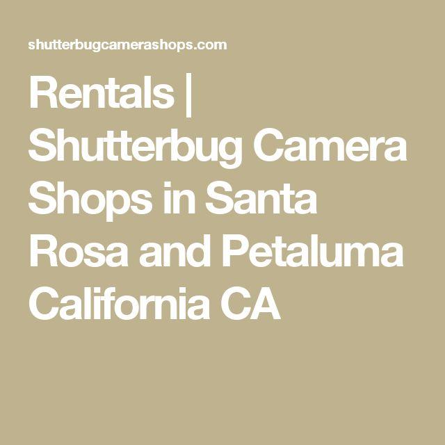 Rentals | Shutterbug Camera Shops in Santa Rosa and Petaluma California CA